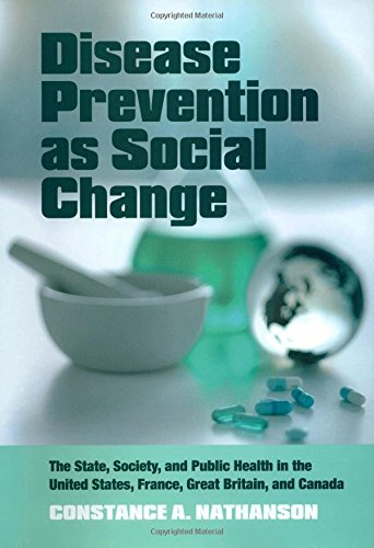 9780871546449: Disease Prevention as Social Change: The State, Society, and Public Health in the United States, France, Great Britain, and Canada