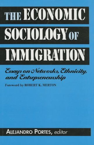 9780871546821: The Economic Sociology of Immigration: Essays on Networks, Ethnicity and Entrepreneurship