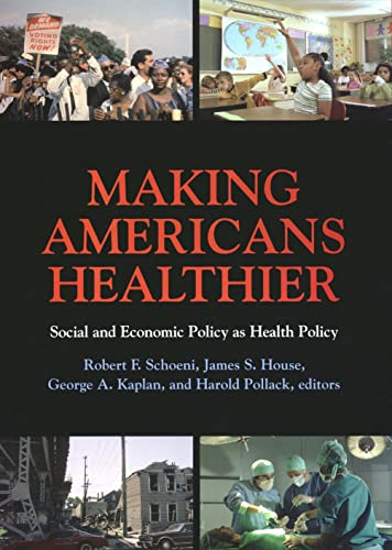 9780871547484: Making Americans Healthier: Social and Economic Policy as Health Policy (The National Poverty Center Seriesin Poverty and Public Policy)
