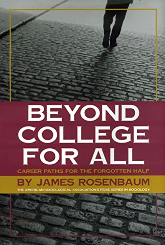 9780871547538: Beyond College For All: Career Paths for the Forgotten Half (American Sociological Association Rose Series in Sociology)