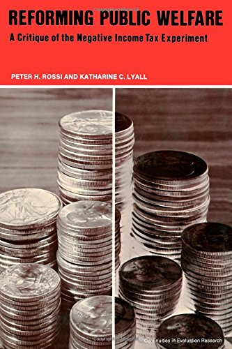 Reforming Public Welfare: A Critique of the: Rossi, Peter H.,