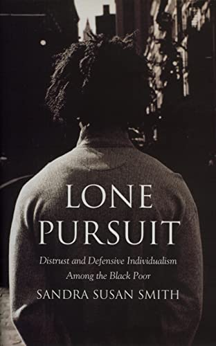 9780871547743: Lone Pursuit: Distrust and Defensive Individualism Among the Black Poor