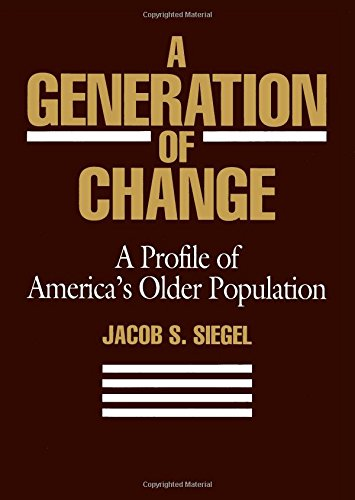 9780871547897: A Generation of Change: A Profile of America's Older Population (The Population of the)