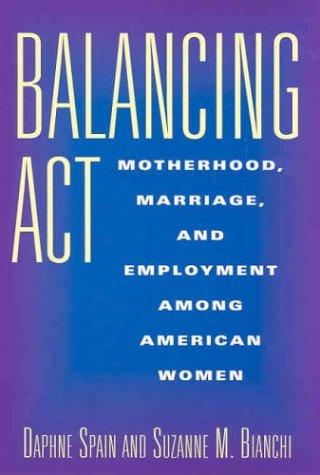 9780871548146: Balancing Act: Motherhood, Marriage and Employment Among American Women