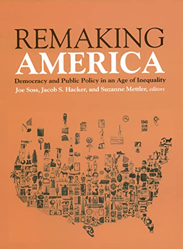 Remaking America: Democracy and Public Policy in: Joe Soss (Editor),