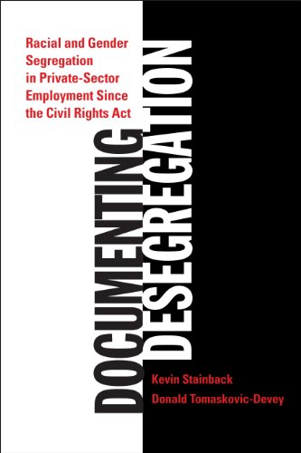 Documenting Desegregation: Racial and Gender Segregation in Private-Sector Employment Since the ...