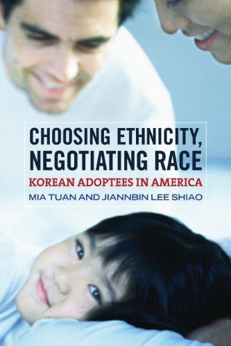 Choosing Ethnicity, Negotiating Race: Korean Adoptees in America: Mia Tuan