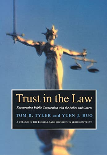 9780871548894: Trust in the Law: Encouraging Public Cooperation with the Police and Courts Through: Encouraging Public Cooperation with the Police and Courts / Tom ... (Russell Sage Foundation Series on Trust)