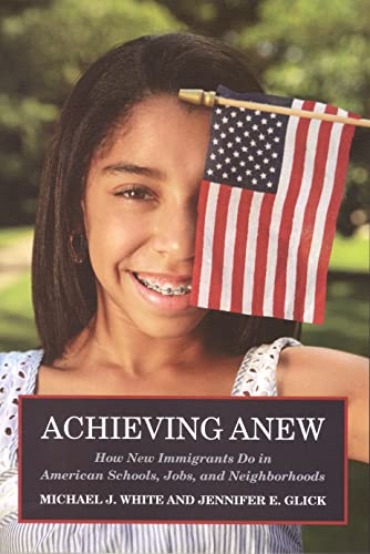 9780871549266: Achieving Anew: How New Immigrants Do in American Schools, Jobs, and Neighborhoods