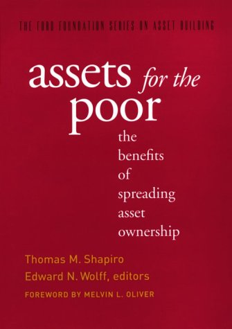 9780871549495: Assets for the Poor: The Benefits of Spreading Asset Ownership (Ford Foundation Series on Asset Building.)