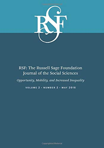RSF: The Russell Sage Foundation Journal of the Social Sciences - Opportunity, Mobility, and ...