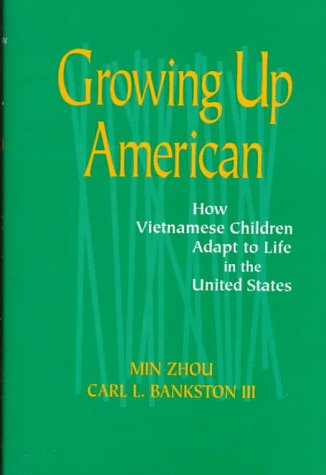 9780871549945: Growing Up American: How Vietnamese Children Adapt to Life in the United States
