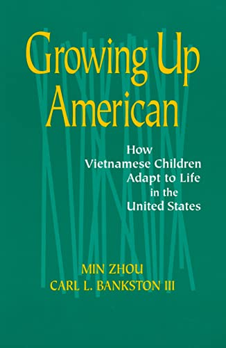 9780871549952: Growing Up American: How Vietnamese Children Adapt to Life in the United States