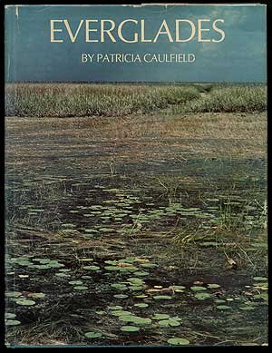 Everglades: Selections from the Writings of Peter Matthiessen: Caulfield, Patricia;Matthiessen, ...