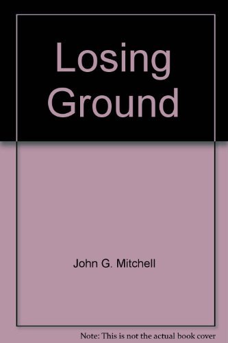 Losing ground (087156128X) by Mitchell, John G