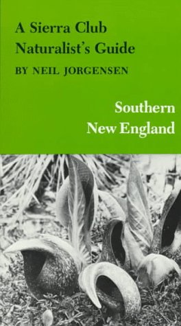 9780871561831: A Sierra Club Naturalist's Guide to Southern New England (Sierra Club Naturalist's Guides)