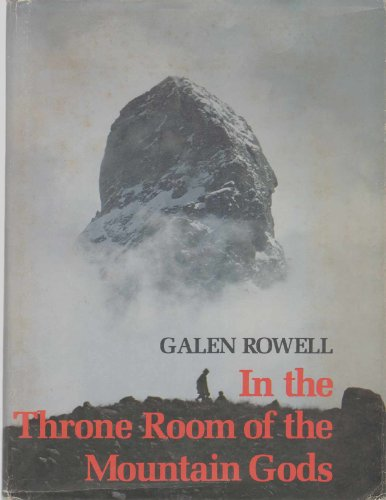 In the Throne Room of the Mountain Gods: Rowell, Galen A.