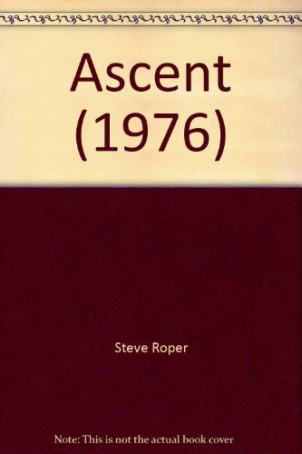 Ascent 1975 1976 The Mountaineering Experience in Word and Image