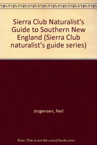 9780871561909: Sierra Club Naturalist's Guide to Southern New England (Sierra Club Naturalist's Guides)