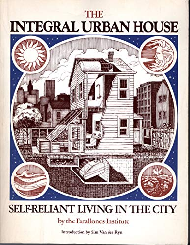9780871562135: The Integral Urban House: Self-Reliant Living in the City