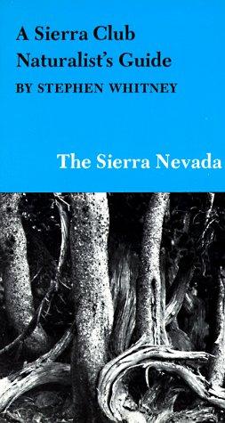 9780871562166: A Sierra Club Naturalist's Guide to the Sierra Nevada (Sierra Club Naturalist's Guides)