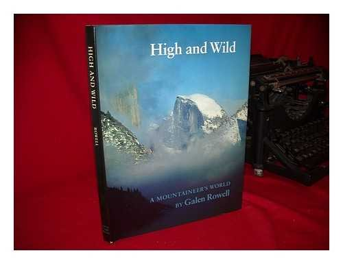 High and Wild : A Mountaineer's World