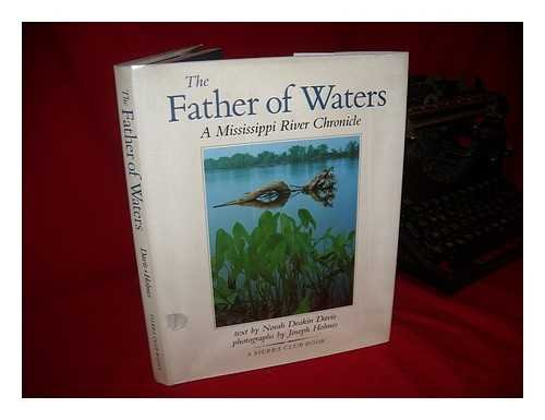 THE FATHER OF WATERS; A MISSISSIPPI RIVER CHRONICLE: Davis, Norah Deakin