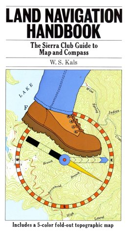 9780871563316: Land Navigation Handbook: The Sierra Club Guide to Map and Compass