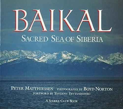 9780871563583: Baikal: Sacred Sea of Siberia
