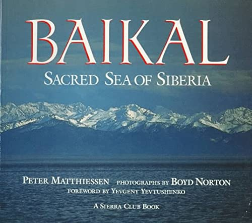 Baikal: Sacred Sea of Siberia: Matthiessen, Peter