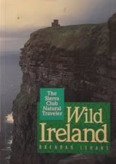 WILD IRELAND (Sierra Club Natural Traveler) (9780871564276) by Brendan Lehane