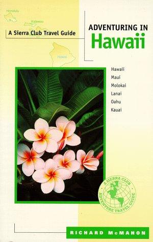 9780871564283: Adventuring in Hawaii: Hawaii, Maui, Molokai, Lanai, Oahu, Kauai (A Sierra Club adventure travel guide)