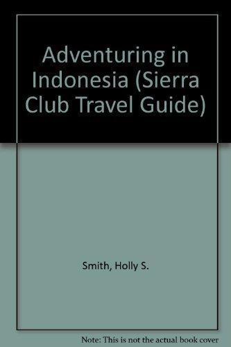 9780871564290: Adventuring in Indonesia: Java,Bali, Sumatra, Kalimantan, Sulawesi, Nusa Tenggara, Maluku, Irian Jaya