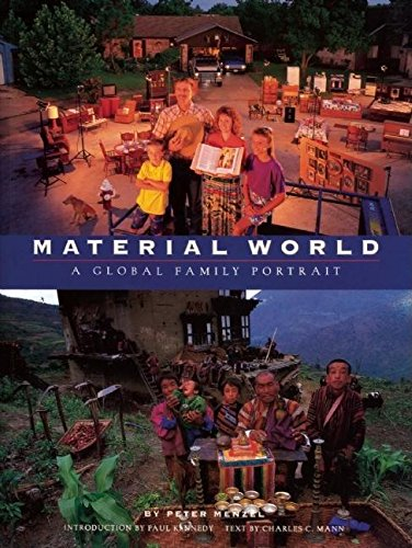 Material World: A Global Family Portrait (0871564378) by Peter Menzel; Charles C. Mann