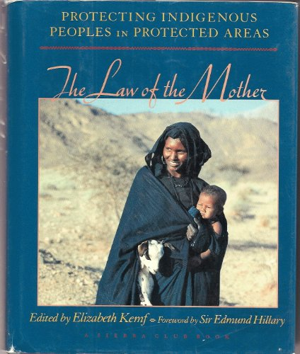 The Law of the Mother: Protecting Indigenous Peoples in Protected Areas