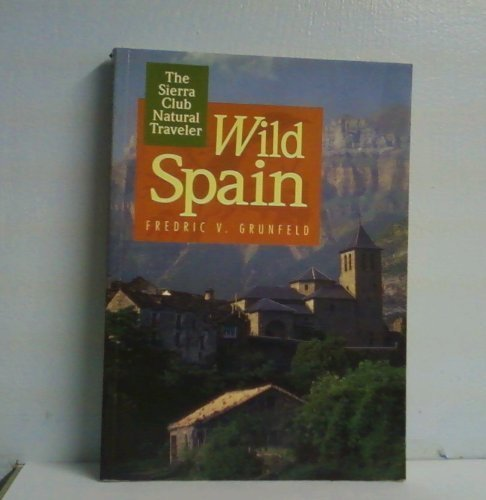 9780871564771: SC-WILD SPAIN (Sierra Club Natural Traveler)