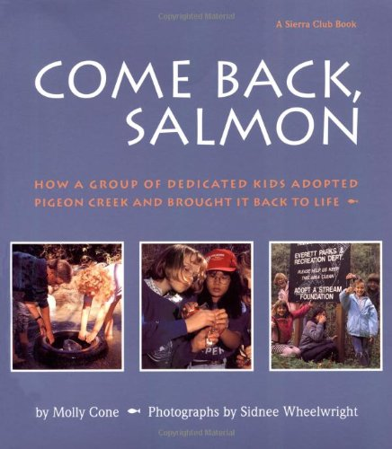 9780871564894: Come Back, Salmon: How a Group of Dedicated Kids Adopted Pigeon Creek and Brought it Back to Life