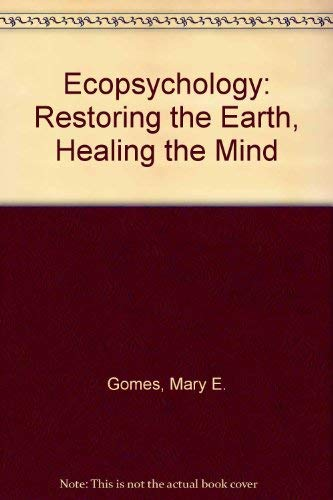 9780871564993: Ecopsychology: Restoring the Earth, Healing the Mind