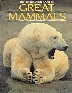9780871565075: The Sierra Club Book of Great Mammals