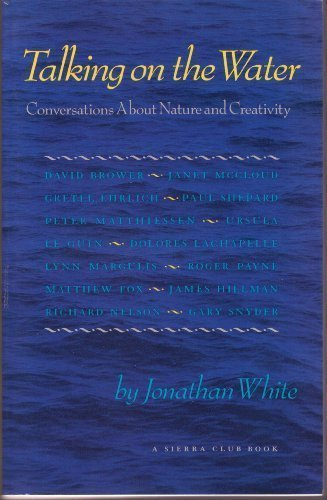 9780871565150: Talking on the Water: Conversations About Nature and Creativity