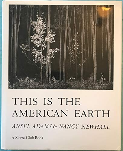 This is the American Earth: Adams, Ansel and Newhall, Nancy