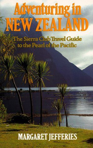 9780871565716: Adventuring in New Zealand: The Sierra Club Travel Guide to the Pearl of the Pacific