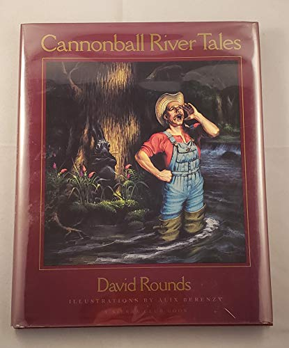 Cannonball River Tales: Rounds, David