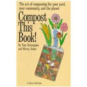 Compost This Book: Tom Christopher; Marty Asher