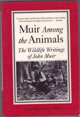 9780871566072: Muir Among the Animals: The Wildlife Writings of John Muir