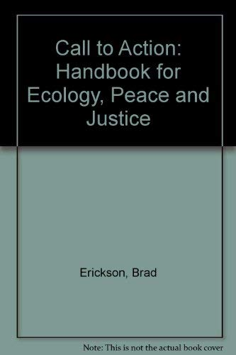Call to Action Handbook for Ecology, Peace, and Justice: Brad Erickson