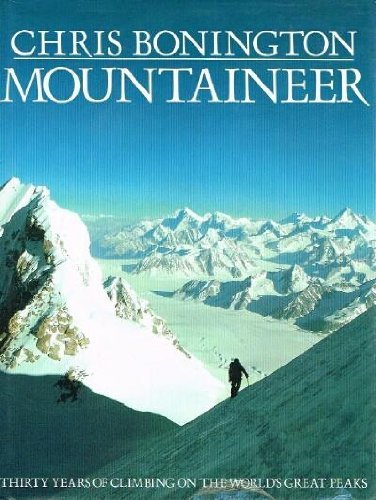 9780871566188: Mountaineer: Thirty Years of Climbing the World's Great Peaks