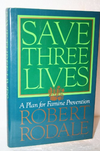Save Three Lives: A Plan for Famine Prevention