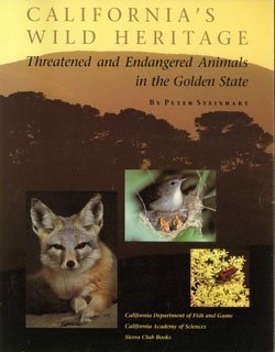 California's Wild Heritage: Threatened and Endangered Animals in the Golden State (0871566311) by Peter Steinhart