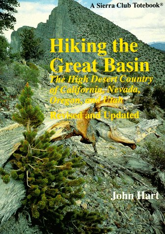 Hiking the Great Basin: The High Desert Country of California, Nevada, Oregon, and Utah (Sierra ...